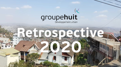 Actualité : Rétrospective sur les projets de Groupe Huit en 2020